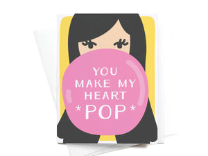 You Make My Heart *Pop* Greeting Card