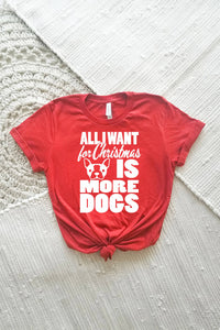 All I Want for Christmas is More Dogs Adult Crewneck Tee