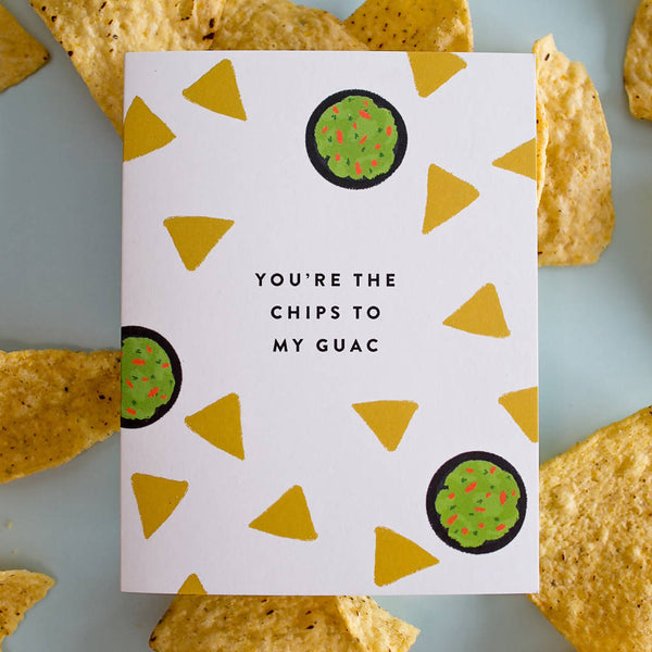 Chips to my Guac Card