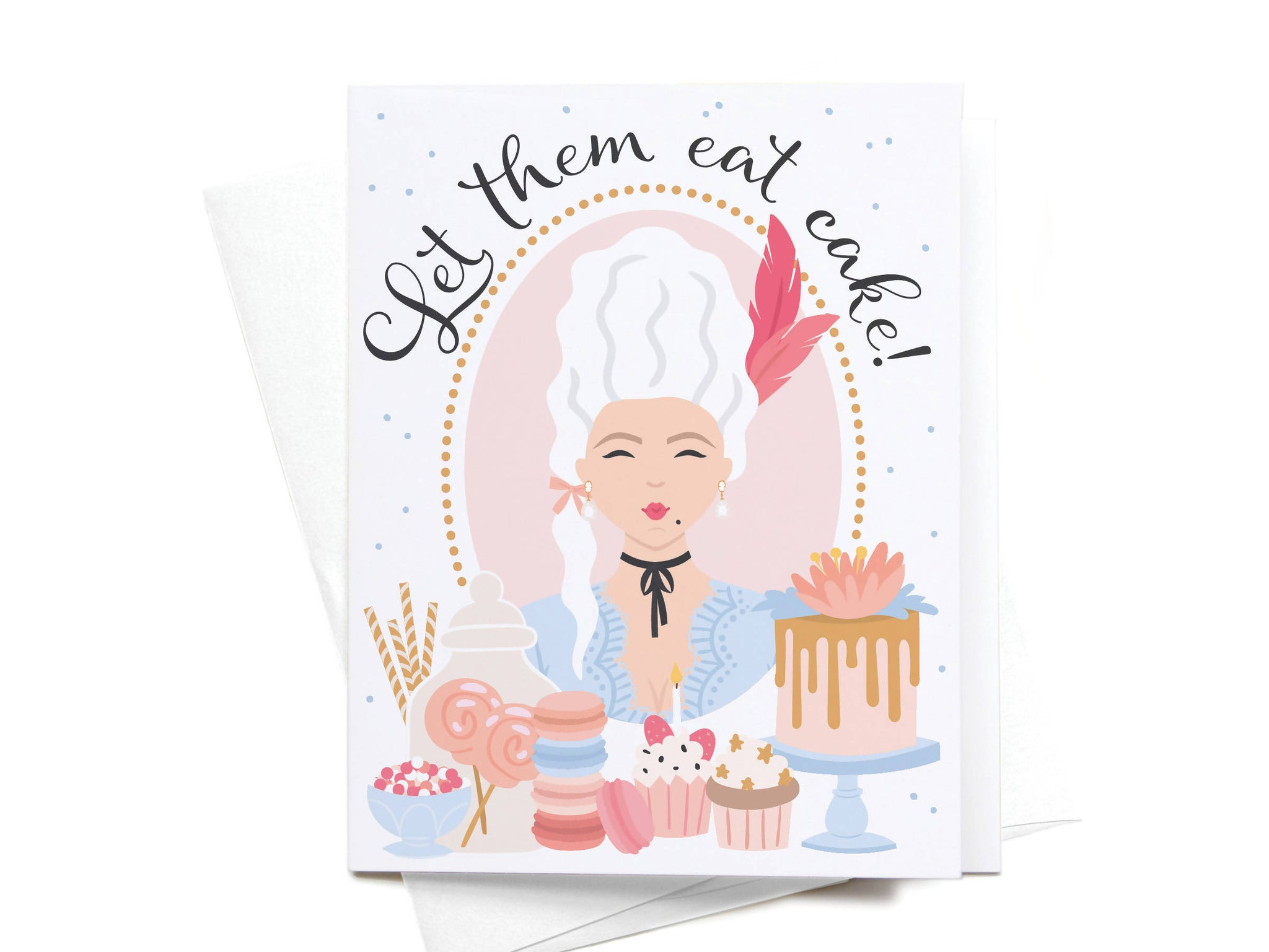 Let Them Eat Cake! Greeting Card