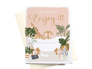 It's Your Day Bubblebath Greeting Card