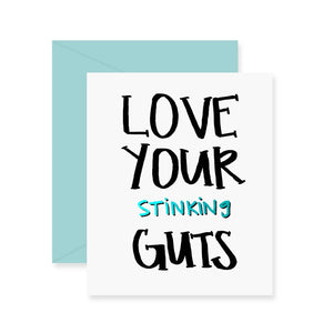 Love Your Stinking Guts Greeting Card (Foil)