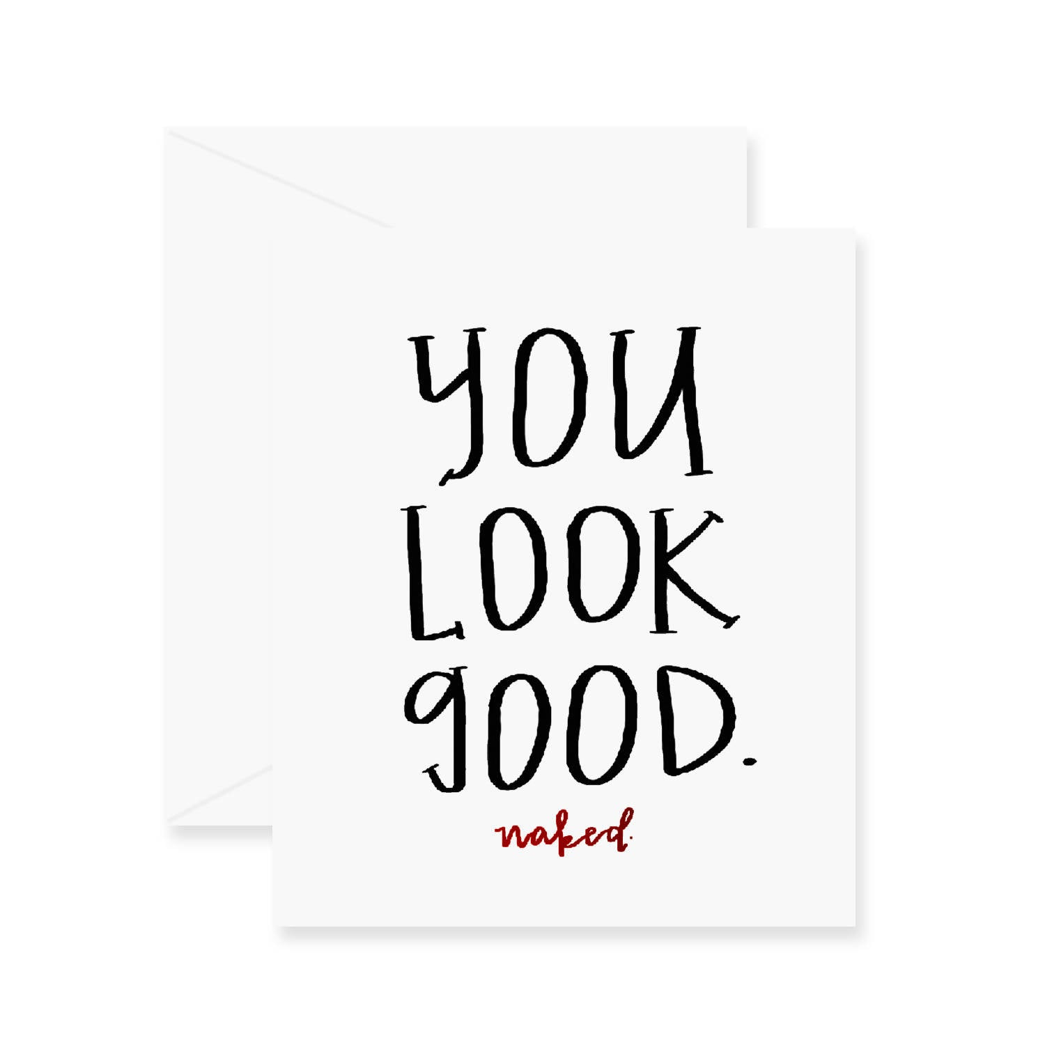 Look Good Naked Greeting Card