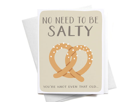 No Need to Be Salty Pretzel Greeting Card