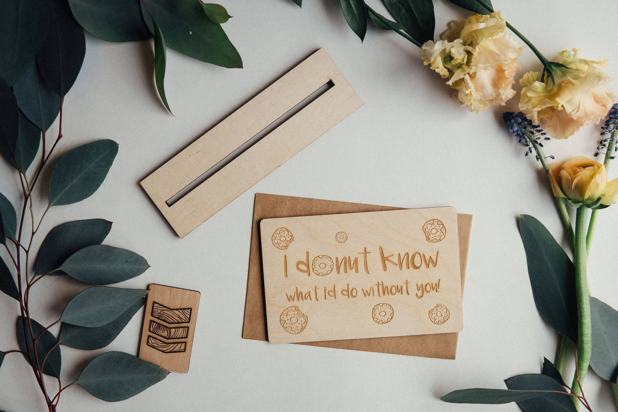 I donut know what I'd do without you Wooden Greeting Card