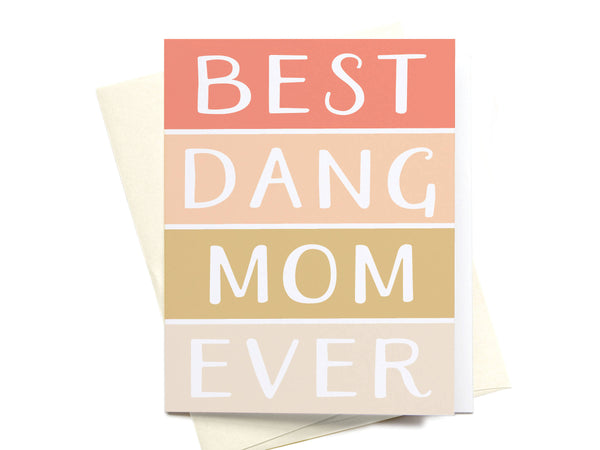Best Dang Mom Ever Greeting Card