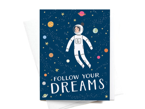 Follow Your Dreams Astronaut Greeting Card
