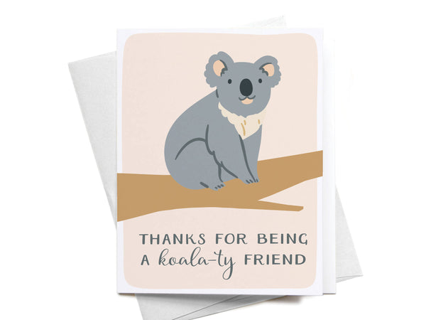 Thanks for Being a Koala-ty Friend Greeting Card