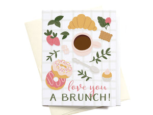 Love You a Brunch Greeting Card