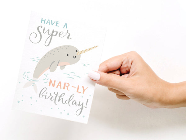 Have a Super Nar-ly Birthday! Narwhal Greeting Card