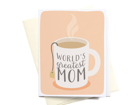 World's Greatest Mom Tea Greeting Card