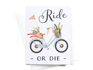 Ride or Die Bicycle Greeting Card