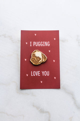 I Pugging Love You Card
