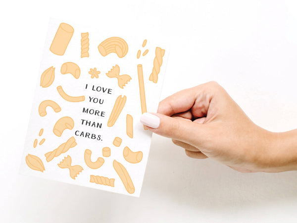 Love You More Than Carbs Greeting Card