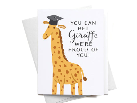 You Can Bet Giraffe We're Proud of You Greeting Card