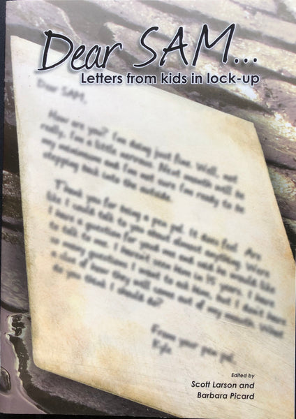 Dear SAM:  Letters from Kids in Lock-Up