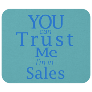 You Can Trust Me - Mouse Pad