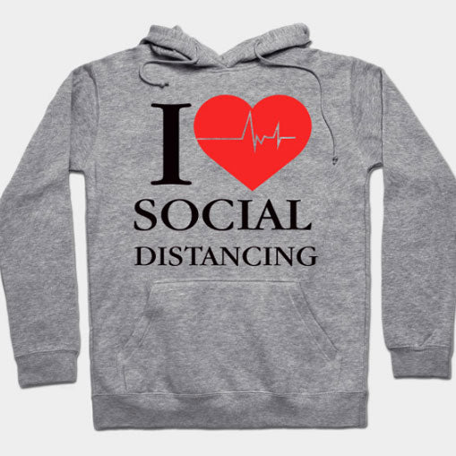 ADULT 'I Love Social Distancing' Hoody