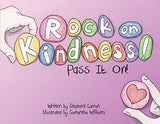 Rock On, Kindness!  Pass It On!