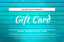 Load image into Gallery viewer, The Not Busy Company Gift Card: Give the Gift of Choice
