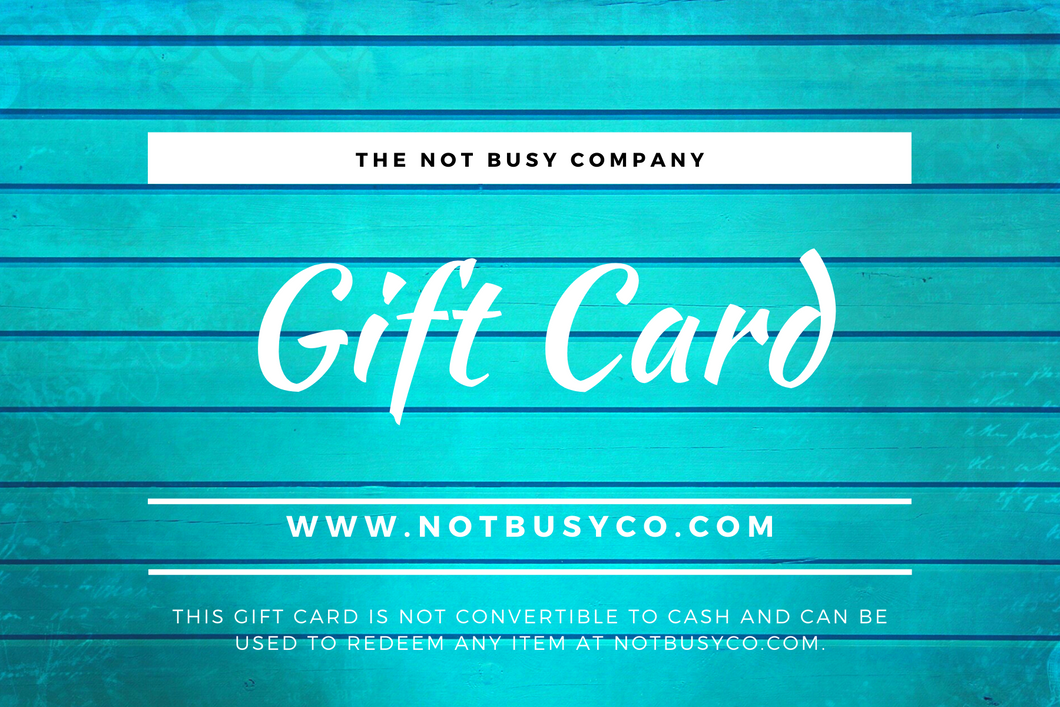 The Not Busy Company Gift Card: Give the Gift of Choice