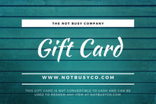 Load image into Gallery viewer, The Not Busy Company Gift Card: Give the Gift of Choice - The Not Busy Company - #product_description#