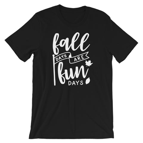 Fall Days Are Fun Days Short-Sleeve Unisex T-Shirt