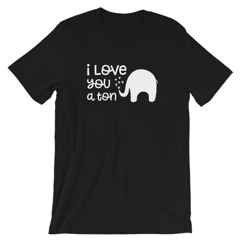 I Love You a Ton Short-Sleeve Unisex T-Shirt