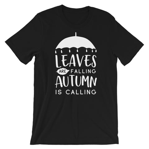 Leaves are Falling, Autumn is Calling Short-Sleeve Unisex T-Shirt
