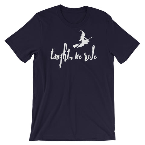 Tonight, We Ride Short-Sleeve Unisex T-Shirt