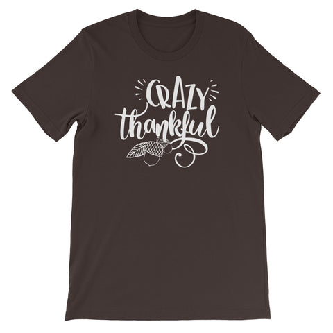 Crazy Thankful Short-Sleeve Unisex T-Shirt