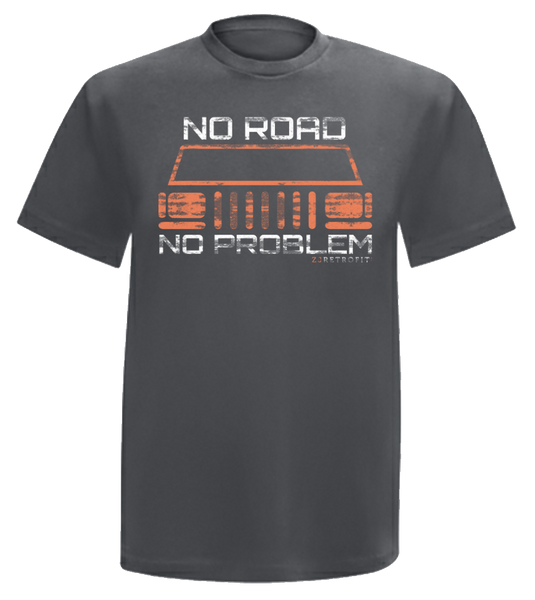 No Road No Problem T-Shirt