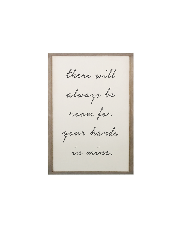 Wall decor / there will always be room for your hands in mine framed quote sign / love quotes