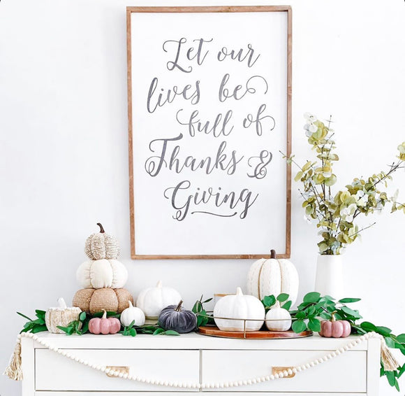 Let our lives be full of thanks and giving framed quote sign white/black/darkoil