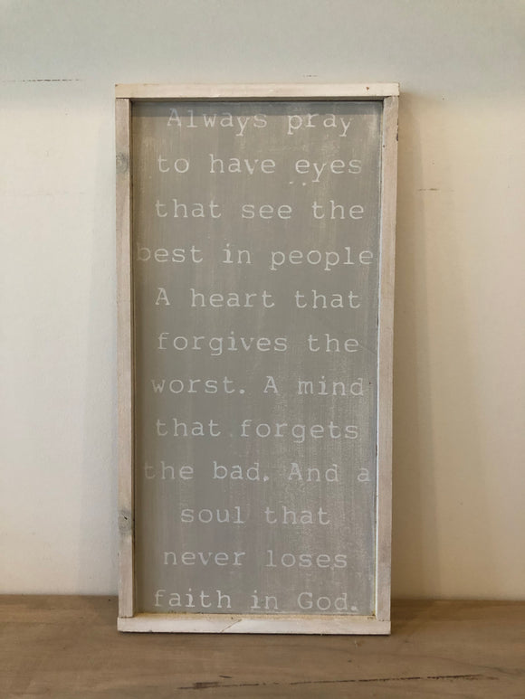 READY TO SHIP Always pray to have eyes to see 12x24 gray/white/white