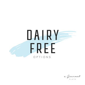 Dairy Free Items - A Gourmet Plate