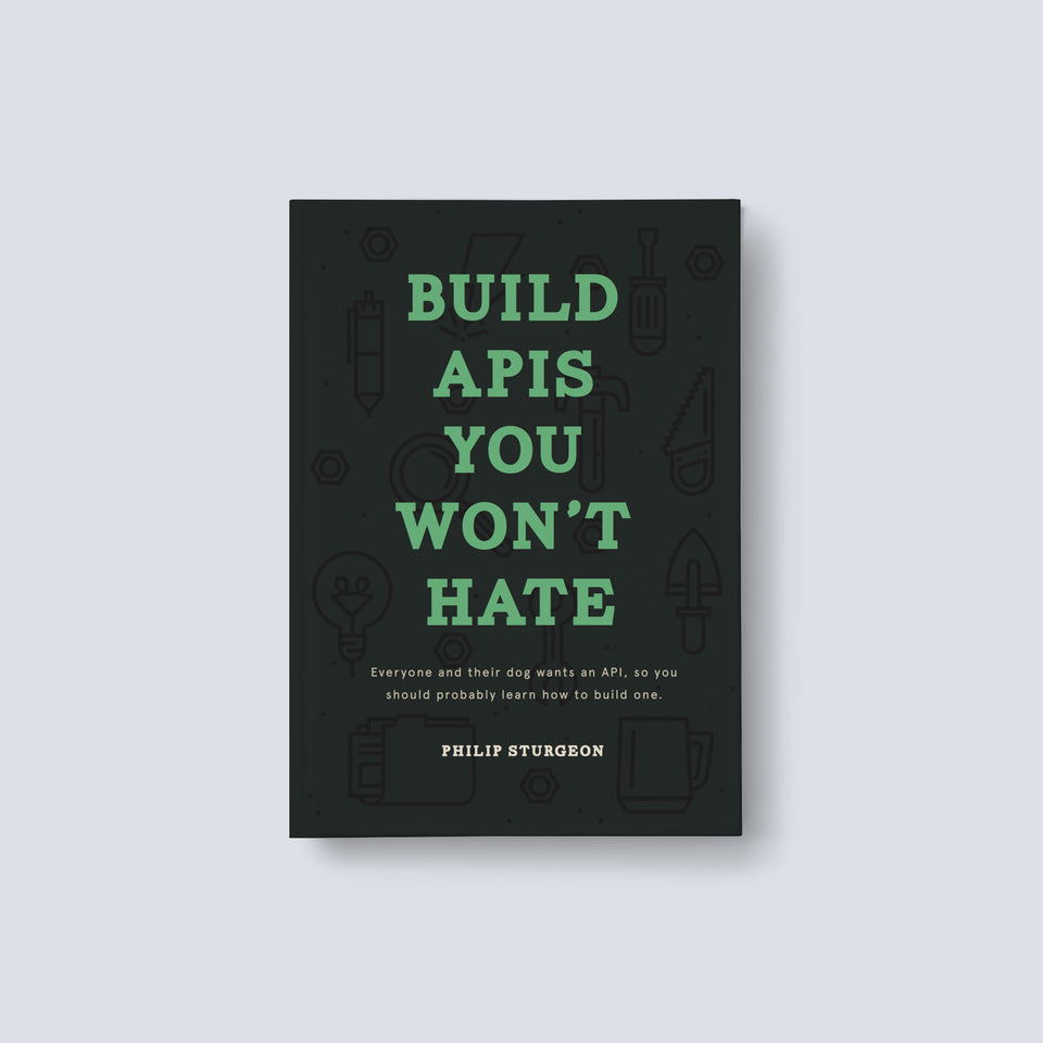 Build APIs You Wont Hate