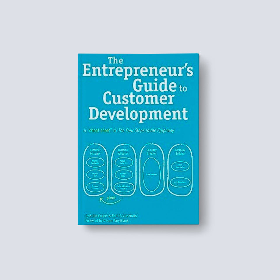 The Entrepreneurs Guide to Customer Development