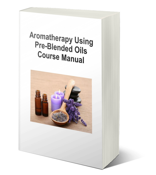 Aromatherapy Using Pre-Blended Oils Training Manual and online course