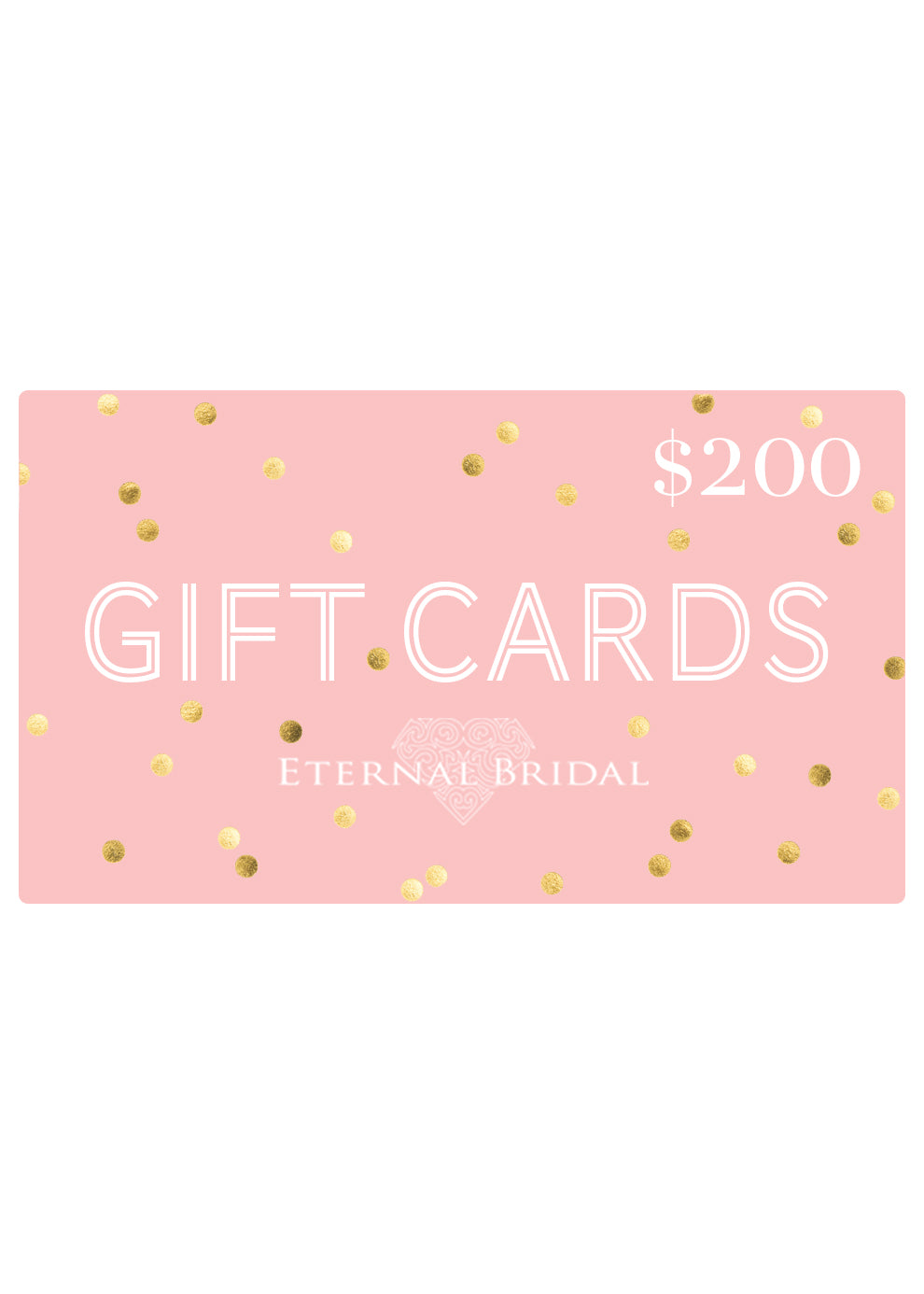 $200 eGift Card, Gift Card, Eternal Bridal - Eternal Bridal