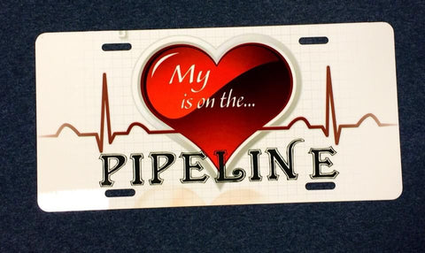 My Heartbeat is on the Pipeline Sublimated License Plate