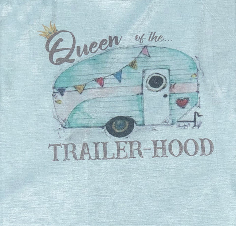 Queen of the Trailer-Hood