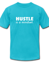 Hustle is a mindset. - turquoise