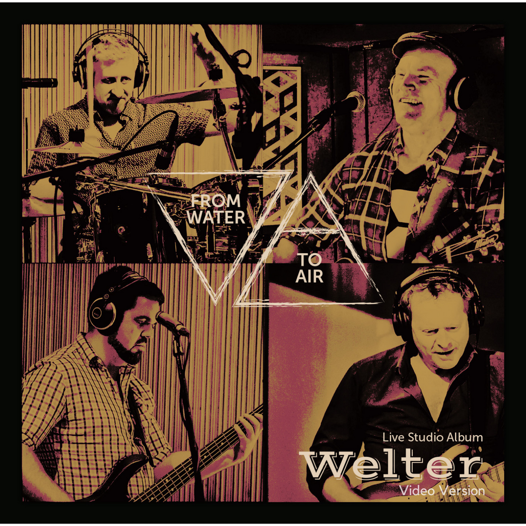 From Water To Air (Live Video Recording Download) - Welter's Music Shop