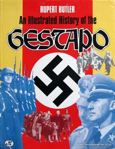Gestapo, An Illustrated History of. (ref B95)