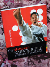 Load image into Gallery viewer, Shotokan Karate Bible, Beginner to Black Belt. 2007 (ref B128)