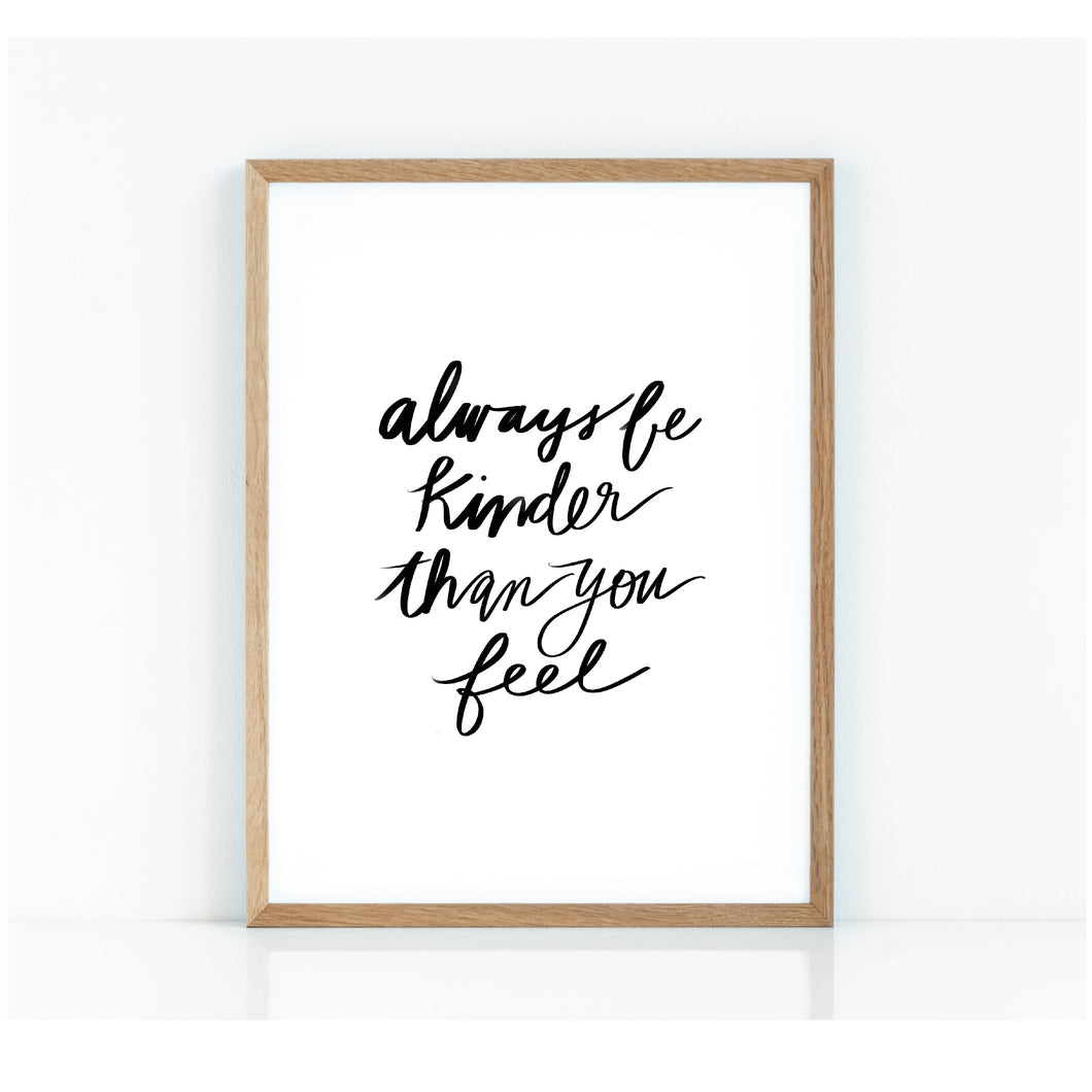 Always be Kind - Digital Print