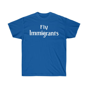 FLY IMMIGRANTS