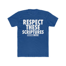 Load image into Gallery viewer, RESPECT THESE SCRIPTURES TEE