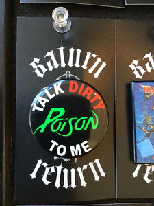 "Vintage 1989 Poison ""Talk Dirty To Me"" Pin"